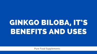 Ginkgo Biloba, It's Benefits and Uses