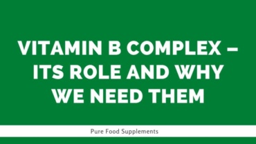 Vitamin B Complex – Its role and why we need them