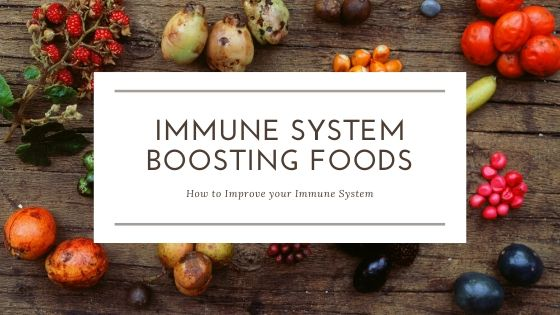 Immune System Boosting Foods. How to improve your immune system