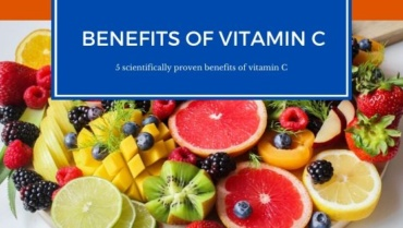 Benefits of Vitamin C – 5 scientifically proven benefits of vitamin C