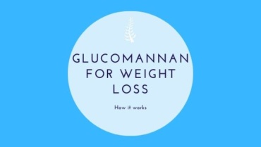 Glucomannan for weight loss. How it works.