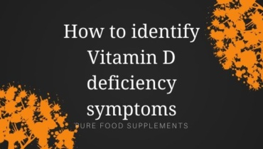 How to identify Vitamin D deficiency symptoms