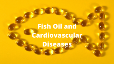 Fish Oil and Cardiovascular Diseases