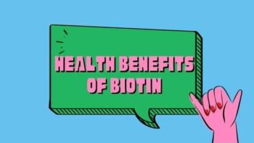 Proven Health benefits of biotin
