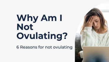 Why Am I Not Ovulating?